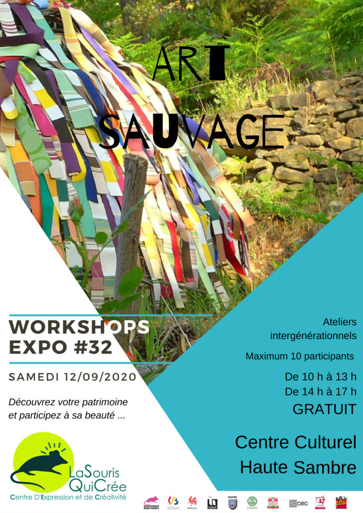 WORKSHOP EXPO #32 : Art sauvage Découvrez votre patrimoine et participez à sa beauté ... Ateliers intergénérationnels