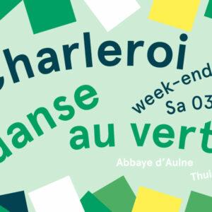 Charleroi danse au vert, week-end #5 à la Ferme de l'Abbaye d'Aulne à Gozée