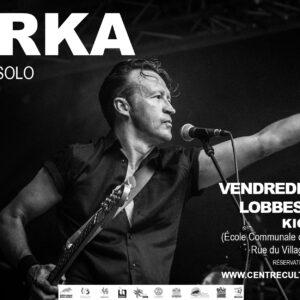 MARKA en concert solo à Lobbes (GRATUIT)