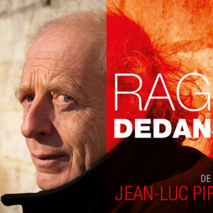 «RAGE DEDANS» Tragicomédie de et avec Jean-Luc Piraux.