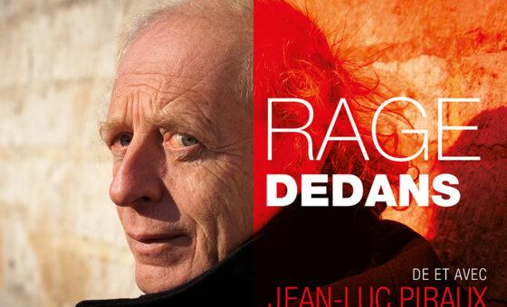 RAGE DEDANS spectacle nominé aux Prix Maeterlinck de la Critique Meilleur Seul en scène.